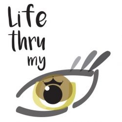 Life thru my eye